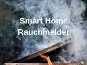 Smart Home Rauchmelder geben Alarm bei Rauchentwicklung