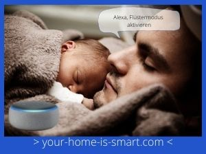 """Mann mit Baby der den Befehl erteilt """"Alexa, Flüstermodus aktivieren"""""""